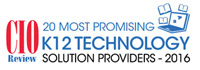 20 Most Promising K-12 Technology Solution Providers 2016